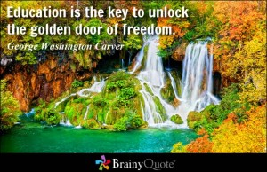 Education is the golden door to unlock freedom GW Carver