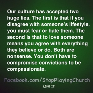 truth--2 lies--must hate-fear those who we disagree with and support everything of people we like--both false